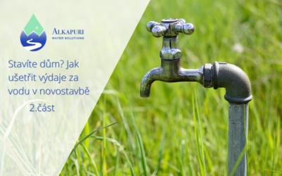 Stavíte dům? Jak ušetřit výdaje za vodu v novostavbě 2.část